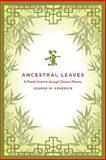 Ancestral Leaves : A Family Journey Through Chinese History, Esherick, Joseph W., 0520267001