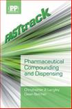 FASTtrack - Pharmaceutical Compounding and Dispensing, Langley, Christopher A. and Belcher, Dawn, 0853697000