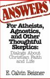 Answers for Atheists, Agnostics, and Other Thoughtful Skeptics, E. Calvin Beisner, 0891077006