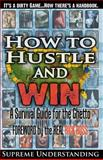 How to Hustle and Win, Supreme Understanding, 098161700X