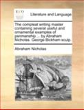 The Compleat Writing Master Containing Several Useful and Ornamental Examples of Penmanship by Abraham Nicholas George Bickham Sculp, Abraham Nicholas, 1170537006