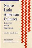 Native Latin American Cultures Through Their Discourse, Hendricks, Janet W., 1879407000