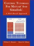 Control Tutorials for MATLAB and Simulink : A Web-Based Approach, Messner, William and Tilbury, Dawn, 0201477009