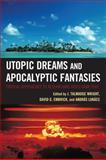 Utopic Dreams and Apocalyptic Fantasies : Critical Approaches to Researching Video Game Play, Wright, J. Talmadge, 0739147005