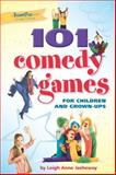 101 Comedy Games for Children and Grown-Ups, Leigh Anne Jasheway, 0897937007