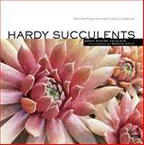 Hardy Succulents, Gwen Moore Kelaidis, 158017700X