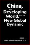 China, the Developing World, and the New Global Dynamic, , 1588267008