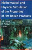 Mathematical and Physical Simulation of the Properties of Hot Rolled Products, Lenard, J. G. and Pietrzyk, M., 0080427014