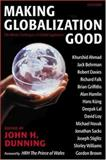 Making Globalization Good : The Moral Challenges of Global Capitalism, , 0199257019