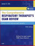 The Comprehensive Respiratory Therapist Exam Review : Entry and Advanced Levels, Sills, James R., 0323067018