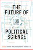 The Future of Political Science : 100 Perspectives, King, Gary and Nie, Norman H., 0415997011