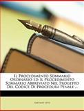 Il Procedimento Sommario Ordinario Ed il Procedimento Sommario Abbreviato Nel Progetto Del Codice Di Procedura Penale, Gaetano Leto, 1149657014