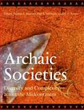 Archaic Societies : Diversity and Complexity Across the Midcontinent, Emerson, Thomas E., 1438427018