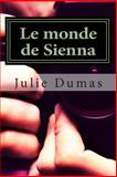 Le Monde de Sienna, Julie Dumas, 149431701X