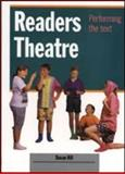 Readers Theatre : Performing the Text, Hill, Susan, 1875327010