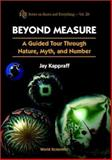 Beyond Measure : A Guided Tour Through Nature, Myth, and Number, Kappraff, Jay, 981024701X