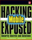 Hacking Exposed Mobile Security Secrets and Solutions, Scambray, Joel and Rouse, Jason, 0071817018