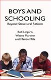 Boys and Schooling : Beyond Structural Reform, Mills, Martin and Lingard, Robert, 0230517013