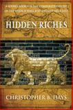 Hidden Riches : A Sourcebook for the Comparative Study of the Hebrew Bible and Ancient near East, Hays, Christopher B., 0664237010