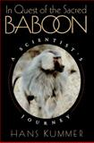 In Quest of the Sacred Baboon : A Scientist's Journey, Kummer, Hans, 0691037019