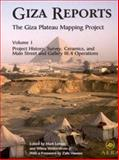 The Giza Plateau Mapping Project : Volume I - Project History, Survey, Ceramics, and the Main Street and GalleryIII. 4 Operations, , 0977937011