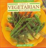 Simple Vegetarian Recipes, Whitecap Books Staff, 1551107015