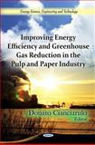 Improving Energy Efficiency and Greenhouse Gas Reduction in the Pulp and Paper Industry, Cianciarulo, Donato, 1614707014