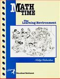 Math Time : The Learning Environment, Richardson, Kathy, 188811701X