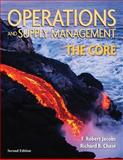 Operations and Supply Management : The Core, Jacobs, F. Robert and Chase, Richard, 0077397010