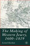 The Making of Western Jewry, 1600-1819, Kochan, Lionel, 0230507018