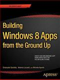 Building Windows 8. 1 Apps from the Ground up, Emanuele Garofalo and Antonio Liccardi, 1430247010