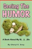 Seeing the Humor, Cheryl Gray, 1475107013
