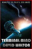 Terminal Mind, David Walton, 1492797014