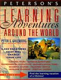 Peterson's Learning Adventures Around the World, 1997, , 1560797010
