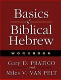 Basics of Biblical Hebrew, Pratico, Gary D. and Van Pelt, Miles V., 0310237017