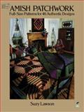 Amish Patchwork, Suzy Lawson, 0486257010