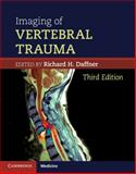 Imaging of Vertebral Trauma, Daffner, Richard H., 0521897017