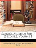 School Algebr, Edson Homer Taylor and Henry Lewis Rietz, 1147407010