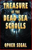 Treasure of the Dead Sea Scrolls, Opher Segal, 1499337019