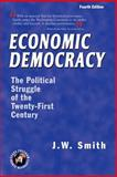 Economic Democracy : The Political Struggle of the Twenty-First Century, 4th Edition, , 1933567015