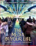 The Media in Your Life : An Introduction to Mass Communication, Folkerts, Jean and Lacy, Stephen, 0205387012