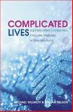 Complicated Lives : The Malaise of Modernity, Willmott, Michael and Nelson, William, 0470857013