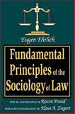 Fundamental Principles of the Sociology of Law, Ehrlich, Eugen, 0765807017