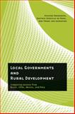 Local Governments and Rural Development : Comparing Lessons from Brazil, Chile, Mexico, and Peru, Andersson, Krister and de Anda, Gustavo Gordillo, 0816527016