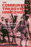 The Communist Takeover of Hangzhou, James Z. Gao, 0824827015