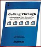 Getting Through : Communicating When Someone You Care for Has Alzheimer's Disease, Santo Pietro, Mary J. and Ostuni, Elizabeth E., 0937857017