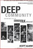 Deep Community : Adventures in the Modern Folk Underground, Alarik, Scott, 0972027017