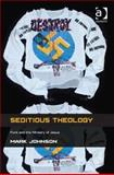 Seditious Theology : Punk and the Ministry of Jesus, Johnson, Mark, 1409467015