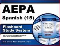 AEPA Spanish (15) Flashcard Study System : AEPA Test Practice Questions and Exam Review for the Arizona Educator Proficiency Assessments, AEPA Exam Secrets Test Prep Team, 1627337016
