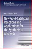 New Gold-Catalyzed Reactions and Applications for the Synthesis of Alkaloids, Escribano Cuesta, Ana, 3319007017